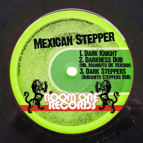 Mexican Stepper  - Dark Knight (Snip)