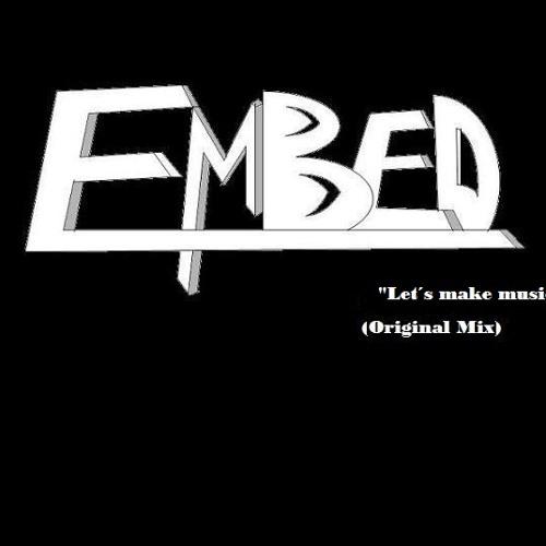 Let´s Make Music- Embed (Original Mix) Vocal
