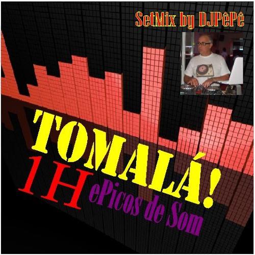 TomaLá! 1HePicos de Som by DJPêPê SetMix