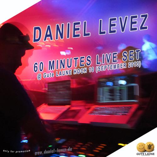 Daniel Levez - 60 minutes live @ Gute Laune Hoch 10 (Sept2013)