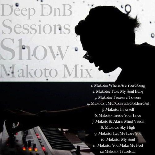 Deep DnB Sessions Show - Makoto Tribute Mix