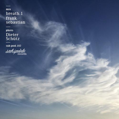 sub.pod.102 - breath.1 - Frank Sebastian