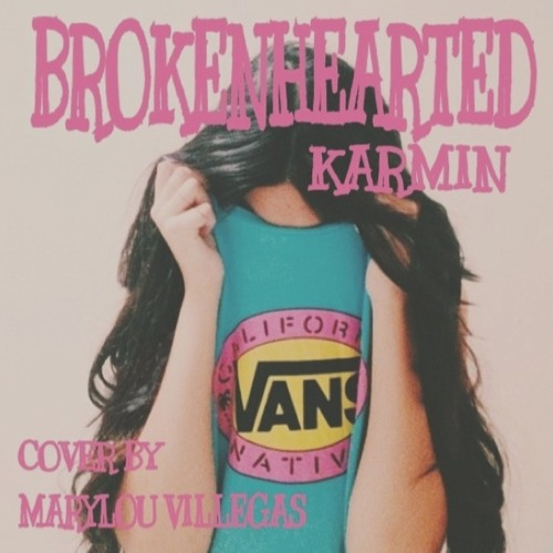 Brokenhearted x Karmin
