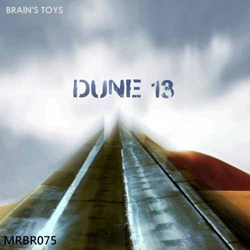 Brain's Toys - Dune (Original Mix) - Preview Clip