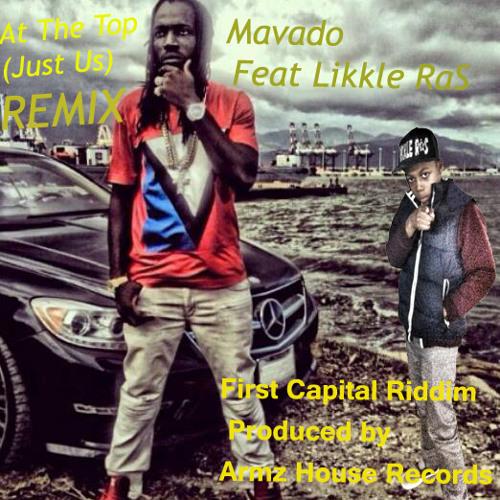 Mavado Feat Likkle Ras - At The Top (Jus Us)