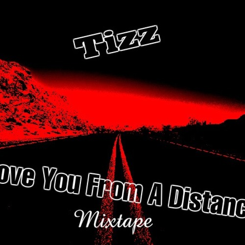 Tizz - Love You From A Distance (Intro)