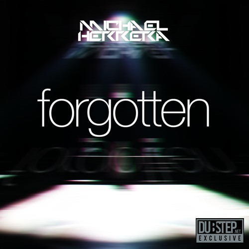 Forgotten by Michael Herrera - Dubstep.NET Exclusive