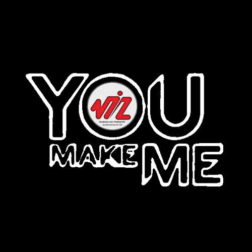 You Make Me [VIZ Remix] *DL now up*