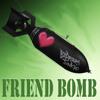 Friend Bomb Mp3
