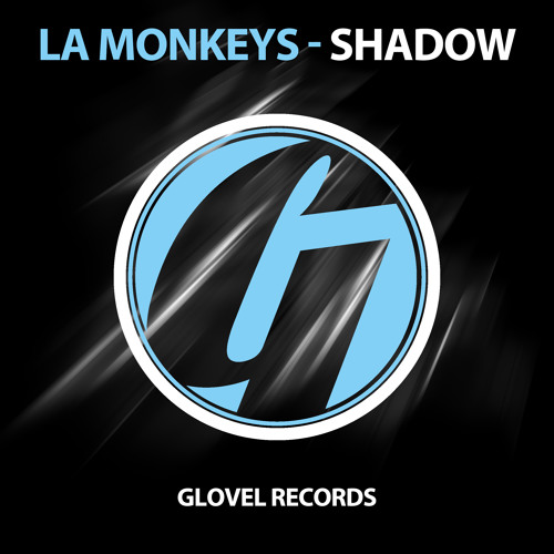LA Monkeys - Shadow (Original Mix) [Glovel Records] Preview