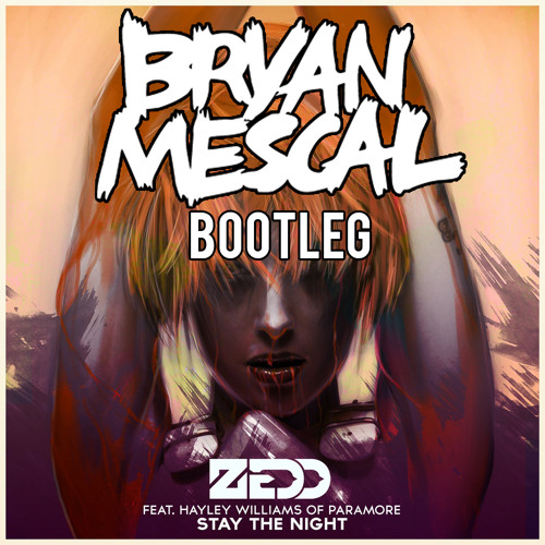 Zedd Ft. Hayley Williams - Stay The Night (Bryan Mescal Bootleg) [PREVIEW]