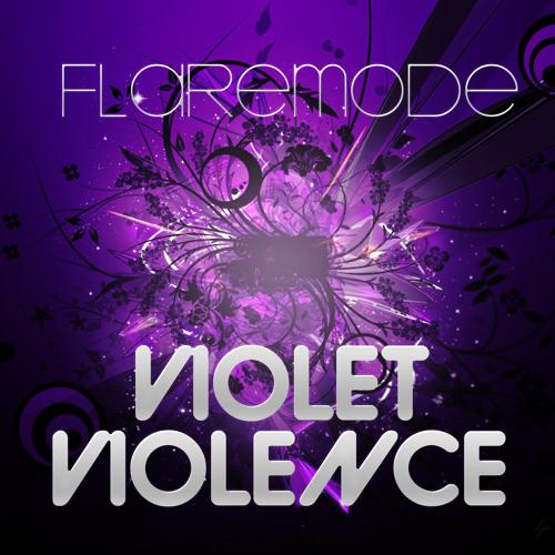 Flaremode - Violet Violence (Original Extended Mix)