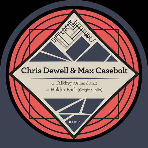 [DA017] Chris Dewell & Max Casebolt - Holdin Back / Talking [Previews]