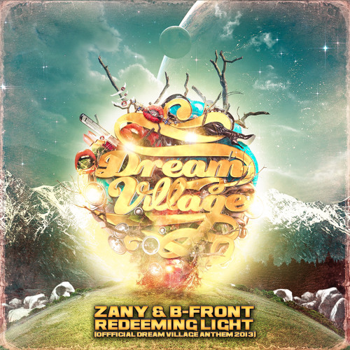 Zany & B-Front - Redeeming Light (Official Dream Village 2013 Anthem)