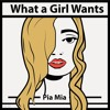 Pia Mia- What a Girl Wants