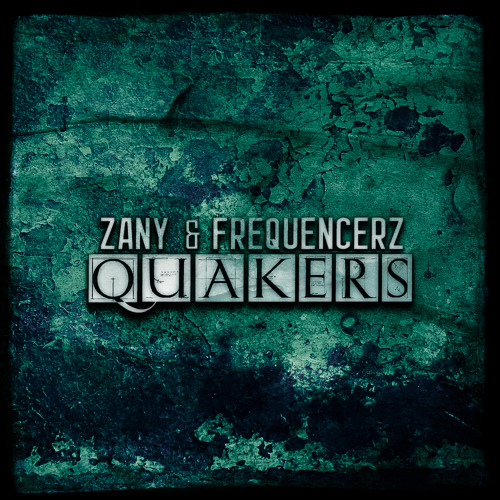 Zany & Frequencerz - Quakers