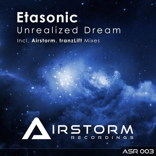 ASR003 : Etasonic - Unrealized Dream (tranzLift Remix)