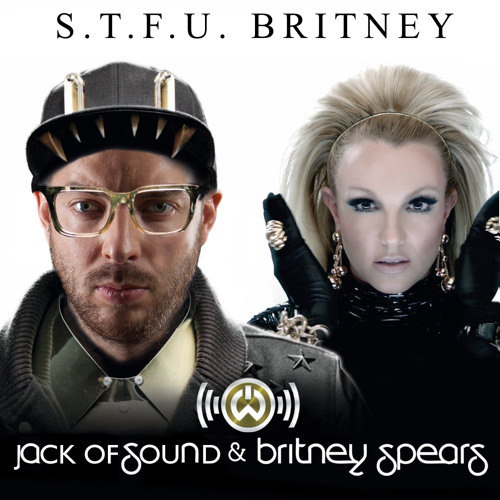 Jack of Sound & Frequencerz - S.T.F.U. Britney (Jack Of Sound Mashup) [Free Release]