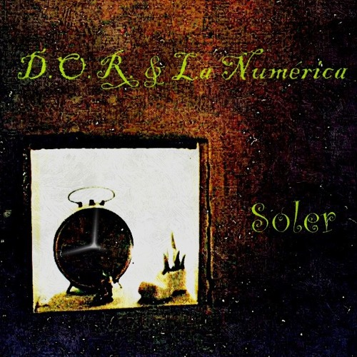 D.O.R. & La Numérica - Soler (disco entero) 2002-2013