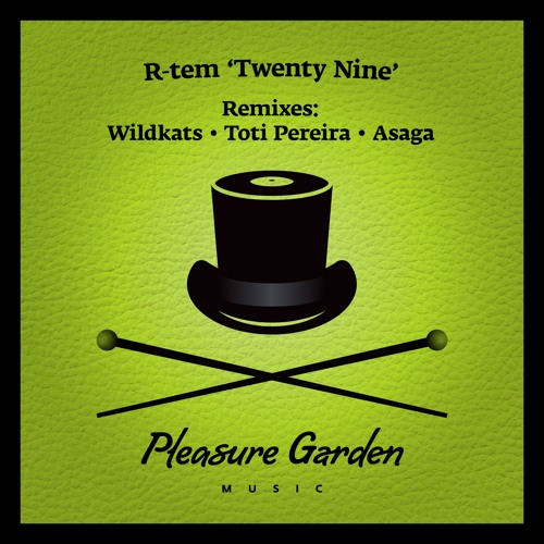 R-Tem - Twentynine (Wildkats Remix) - Pleasure Garden Music
