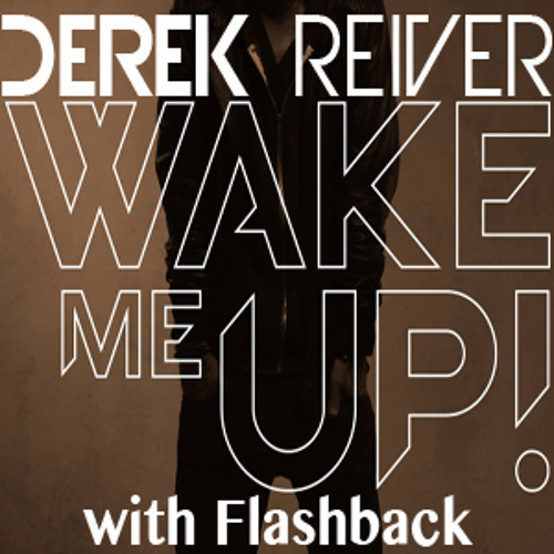 Wake Me Up with Flashback - Derek Reiver MashUp