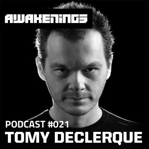 Awakenings Podcast #021 - Tomy DeClerque