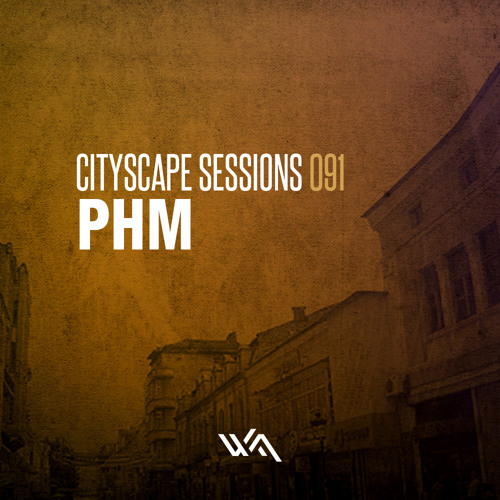 Cityscape Sessions 091: PHM