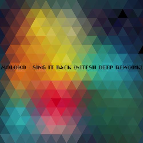 Moloko - Sing It Back (Nitesh Deep Rework) ★FREE DOWNLOAD★