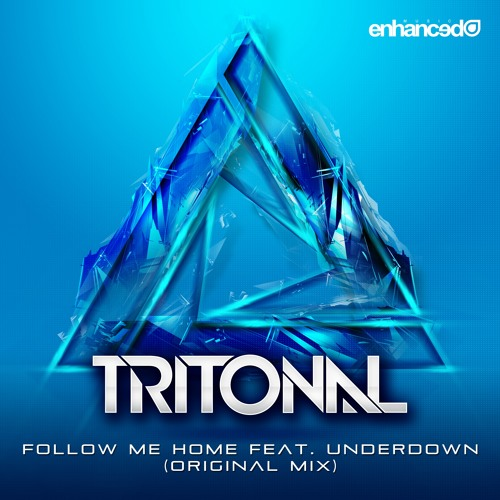 Tritonal feat. Underdown - Follow Me Home (Original Mix) [OUT NOW]
