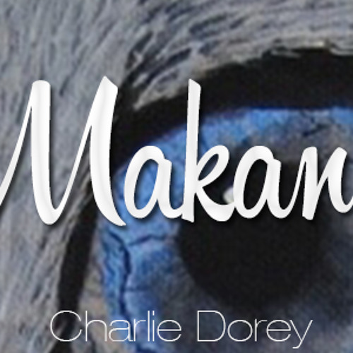 Charlie Dorey - Makan (Original Mix) *FREE DOWNLOAD*