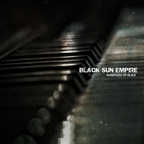 Black Sun Empire - Variations on Black - OUT NOW