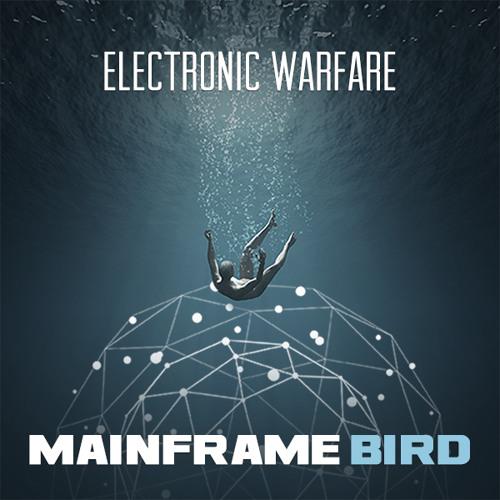 Mainframe Bird - Electronic Warfare