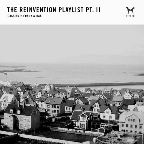 The Reinvention Playlist Pt. II   Cassian X Frank & Oak