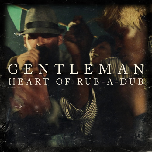 Gentleman -  Heart Of Rub-A-Dub (So Shifty Remix)