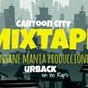 Cartoon City  Vol.1 + DOWLAND  (urbaKgang & Insane Mania)