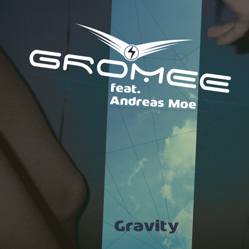 Gromee ft Andreas Moe - Gravity (Extended)