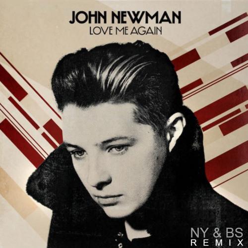 Jonh Newman - Love Me Again (NYBS Remix)