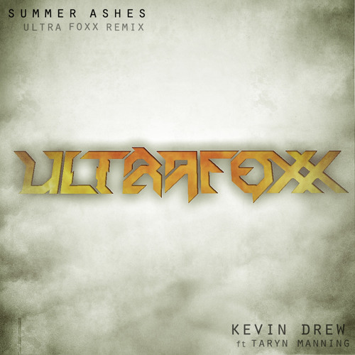 Summer Ashes by Kevin Drew ft. Taryn Manning (Ultra Foxx Remix)