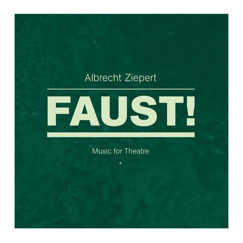 Albrecht Ziepert - Faust - Music for Theatre