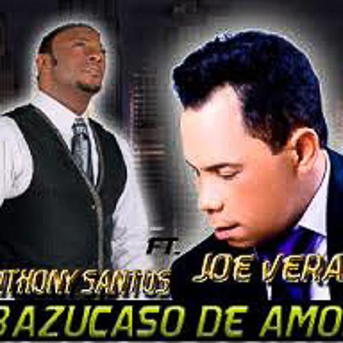 Bazucado De Amor - Anthony Santos Ft Joe Veras