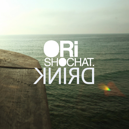 Ori Shochat - Drink [SHOTIME EP OUT NOW]