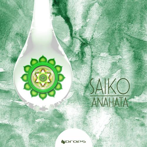 SAIKO - Anahata [Drops]