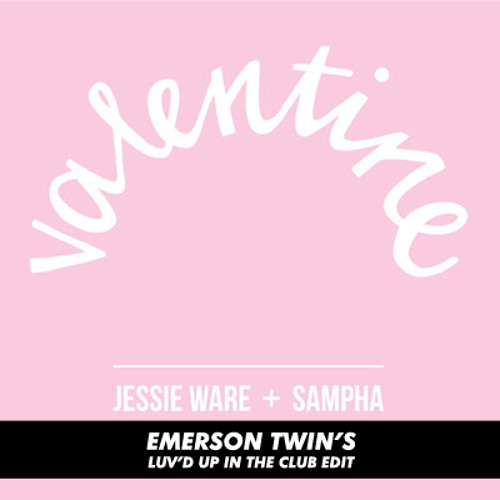 Sampha & Jessie Ware - Valentine (Emerson Twin's Luv'd Up In The Club EDIT)