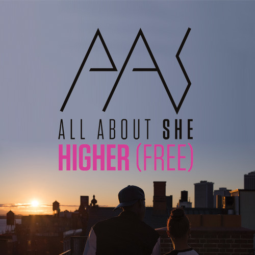 All About She - Higher (Free)