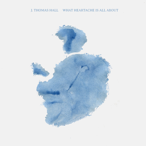 J. Thomas Hall - What Heartache's All About