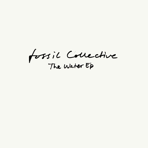 Fossil Collective - The Water