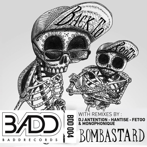 Bombastard - Back to Roots (Hantise remix) OUT NOW ON BEATPORT!