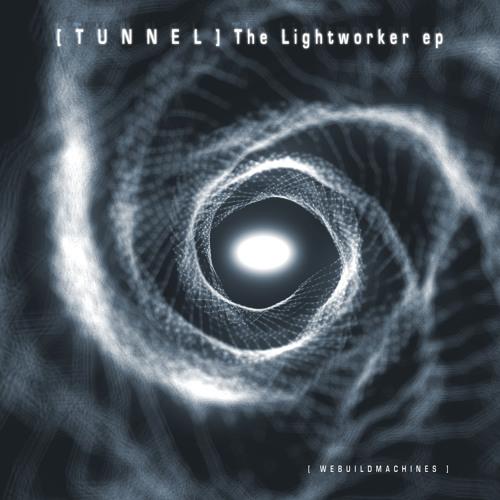 [ T U N N E L ] - Lightweaving, Part I - The Lightworker Ep (preview)