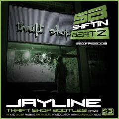 Jayline-Thrift Shop (Bootleg) Dirt Mix - Shiftin Beatz SBZFREE003 (D/L Link in Description!!!!)