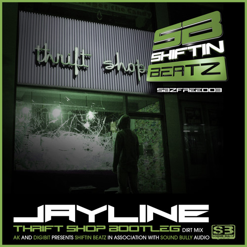 Jayline-Thrift Shop (Bootleg) Dirt Mix - Shiftin Beatz SBZFREE003 (D/L Link in Description!!!!)